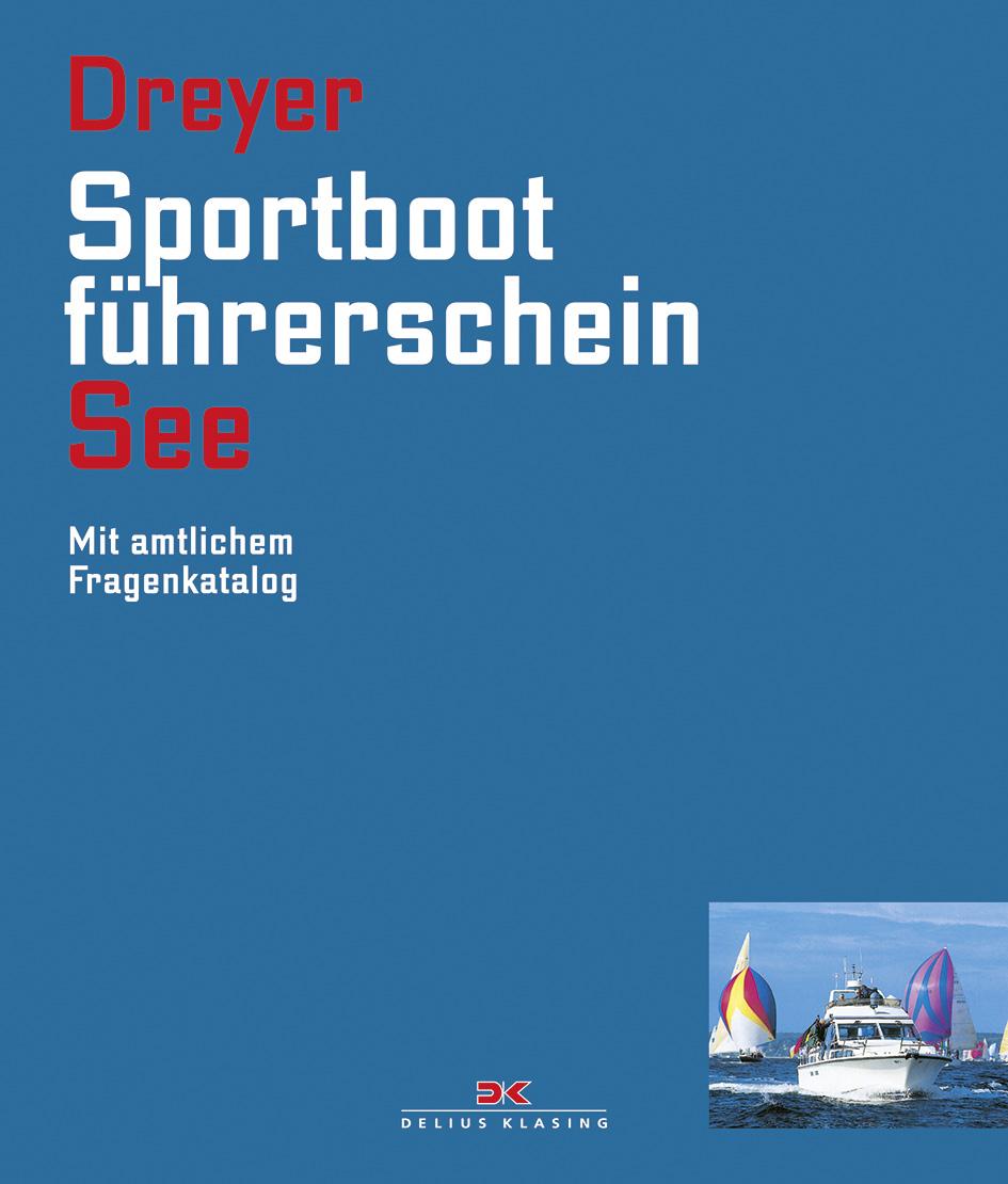 Sportbootführerschein See: Mit amtlichem Fragen...