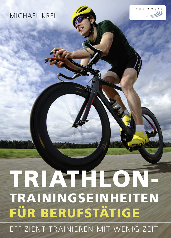 Trainingspläne für berufstätige Triathleten - Michael Krell