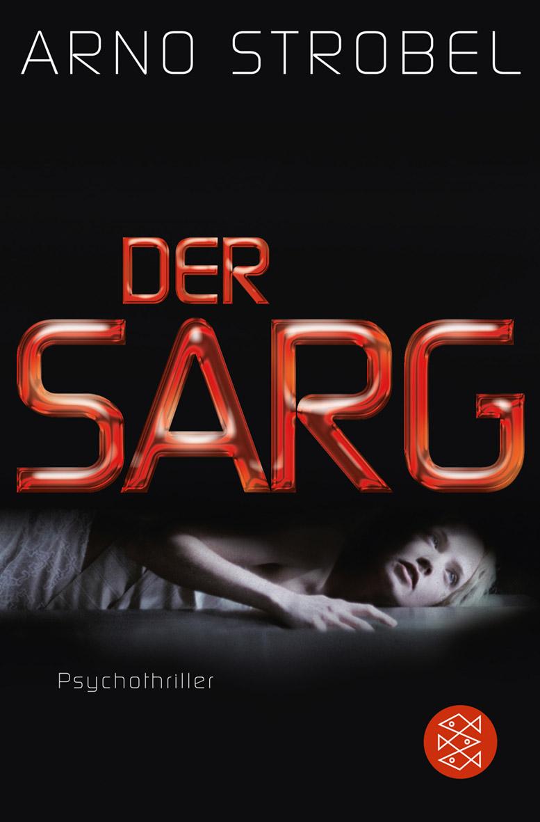 Der Sarg - Arno Strobel [Taschenbuch]