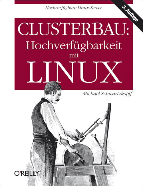 Clusterbau: Hochverfügbarkeit mit Linux - Micha...