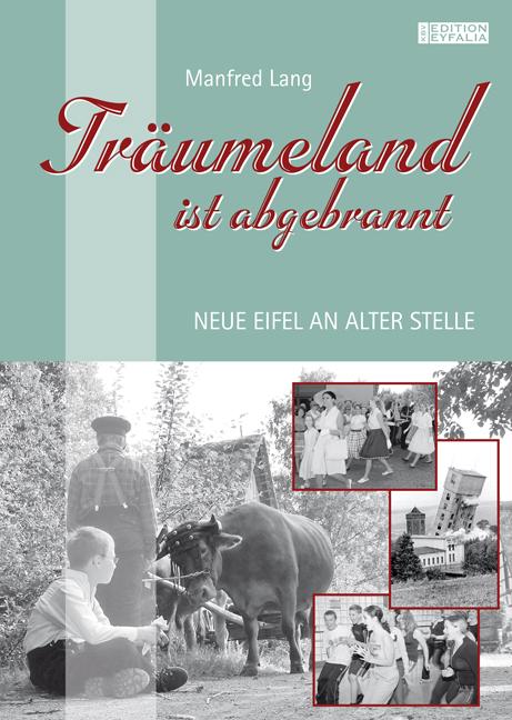 Träumeland ist abgebrannt: Neue Eifel an alter ...