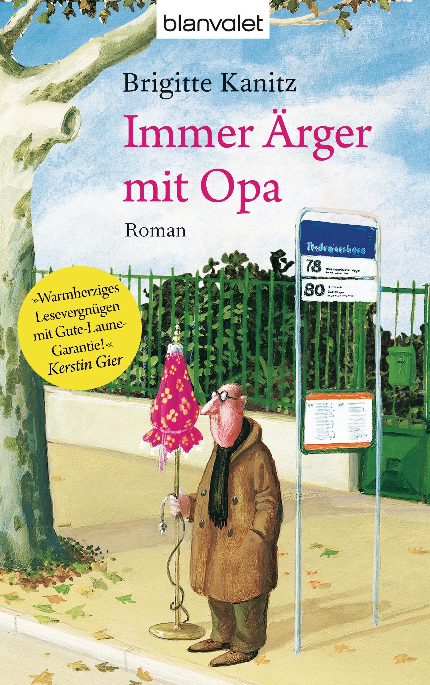 Immer Ärger mit Opa: Roman - Brigitte Kanitz