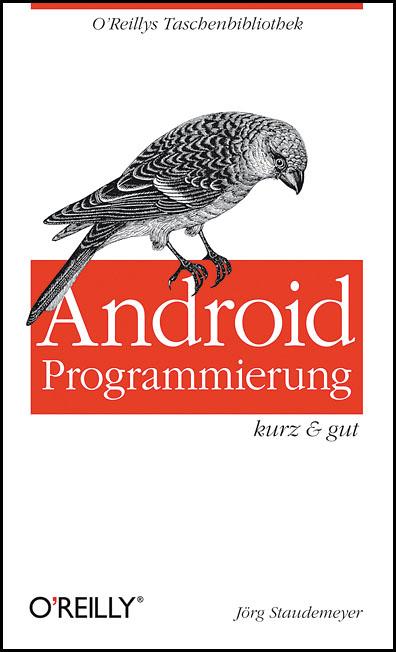 Android-Programmierung - kurz & gut - Jörg Stau...