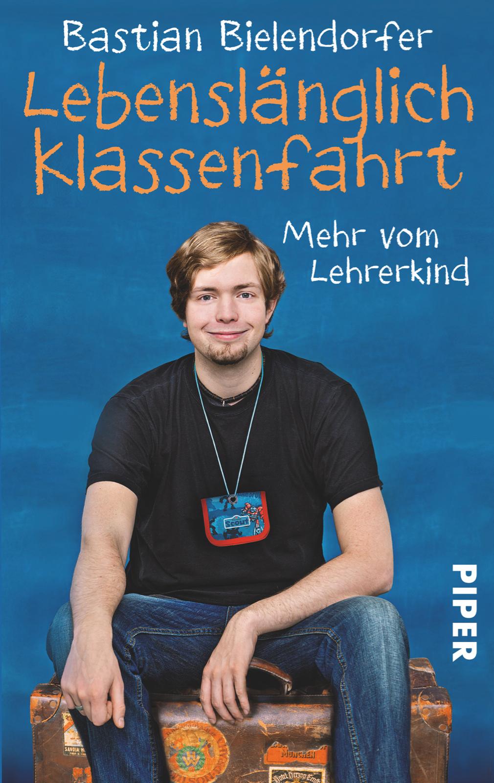 Lebenslänglich Klassenfahrt: Mehr vom Lehrerkind - Bastian Bielendorfer