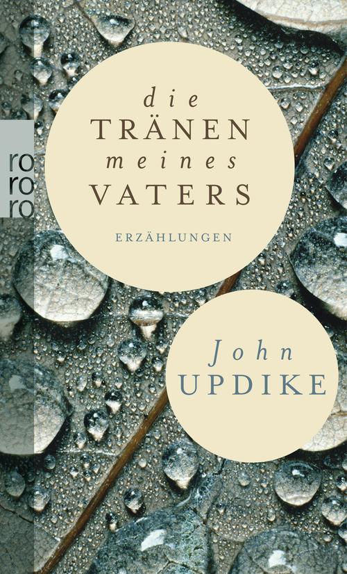 Die Tränen meines Vaters: und andere Erzählungen - John Updike