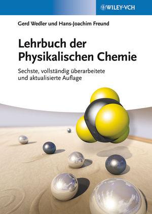 Lehrbuch der Physikalischen Chemie - Gerd Wedler [6. Auflage 2012]
