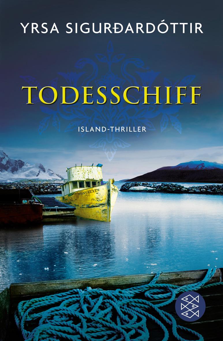 Todesschiff: Ein Island-Krimi - Yrsa Sigurdardottir