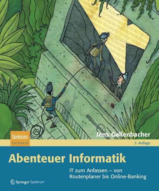 Abenteuer Informatik: IT zum Anfassen - von Rou...