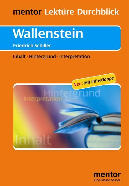Wallenstein: Inhalt - Hintergrund - Interpretationen / Neu: Mit Info-Klappe - Friedrich von Schiller