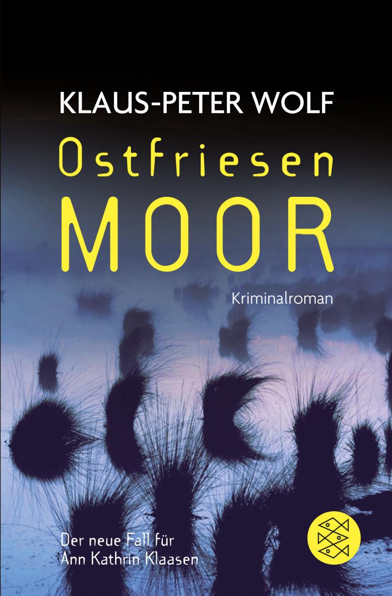 Ostfriesenmoor: Der siebte Fall für Ann Kathrin Klaasen - Klaus-Peter Wolf [Taschenbuch]