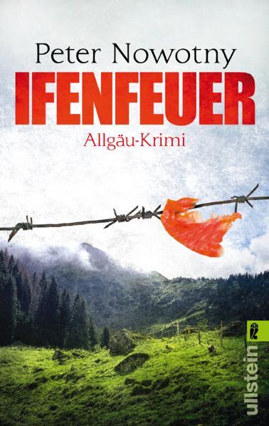 Ifenfeuer: Allgäu-Krimi - Peter Nowotny