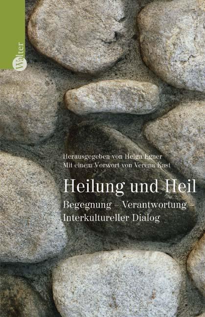 Heilung und Heil. Begegnung, Verantwortung, Int...