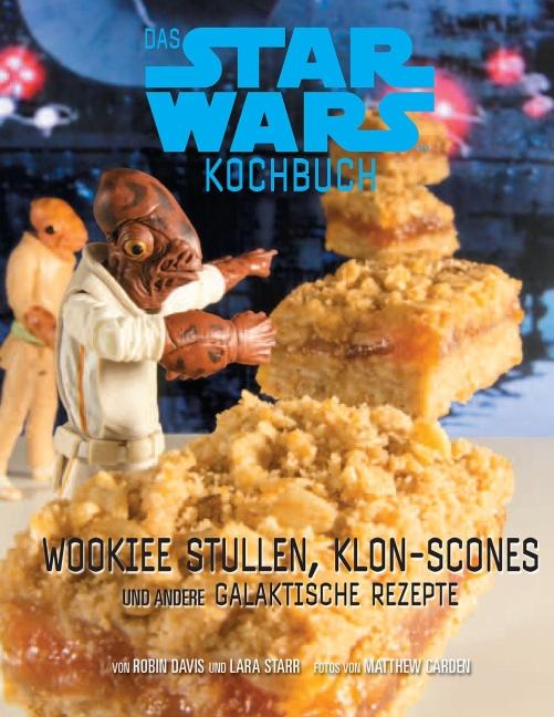 Das STAR WARS Back- und Kochbuch: Wookiee-Kuche...