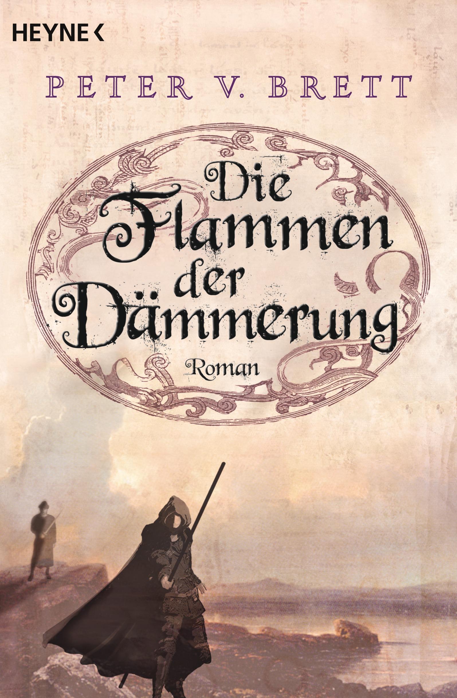 Die Flammen der Dämmerung: Roman - Peter V. Brett