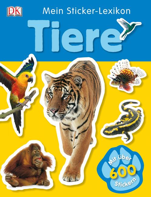 Mein Sticker-Lexikon: Tiere, mit über 600 Stick...