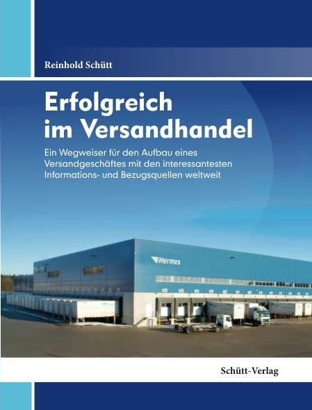 Erfolgreich im Versandhandel: Das Handbuch für ...