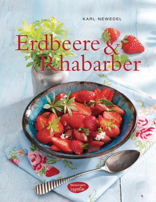 Erdbeere & Rhabarber - Karl Newedel