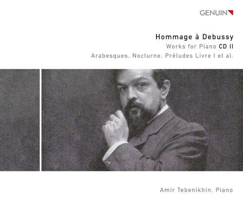 Amir Tebenikhin - Hommage a Debussy: Klavierwer...
