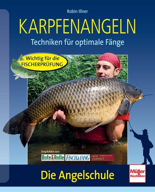 Karpfenangeln: Techniken für optimale Fänge - Die Angelschule - Robin Illner
