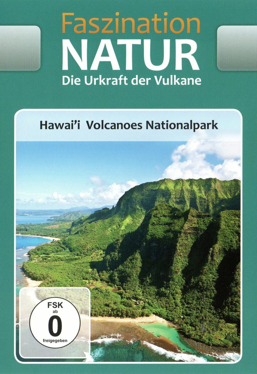 Faszination Natur: Die Geheimnisse der Vulkane - Hawai´i Volcanoes Nationalpark