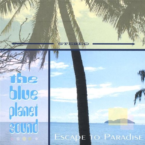 Blue Planet Sound - Escape to Paradise