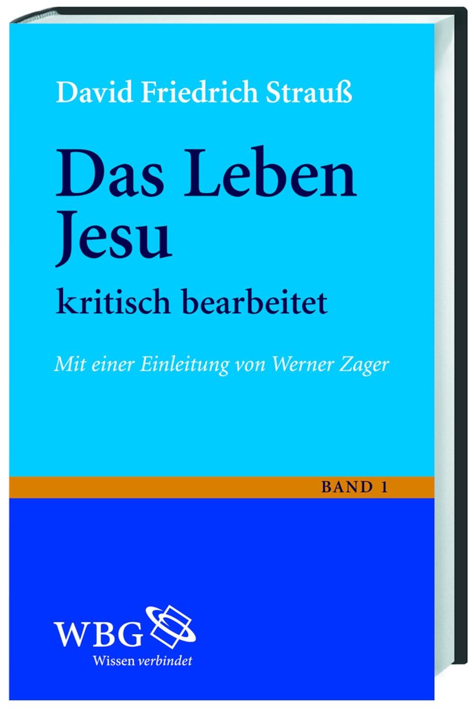 Das Leben Jesu: kritisch bearbeitet - David Friedrich Strauss [Gebundene Ausgabe]