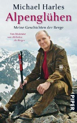Alpenglühen: Meine Geschichten der Berge - Mich...