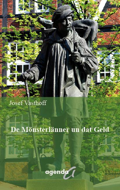 De Mönnsterlänner un dat Geld - Josef Vasthoff