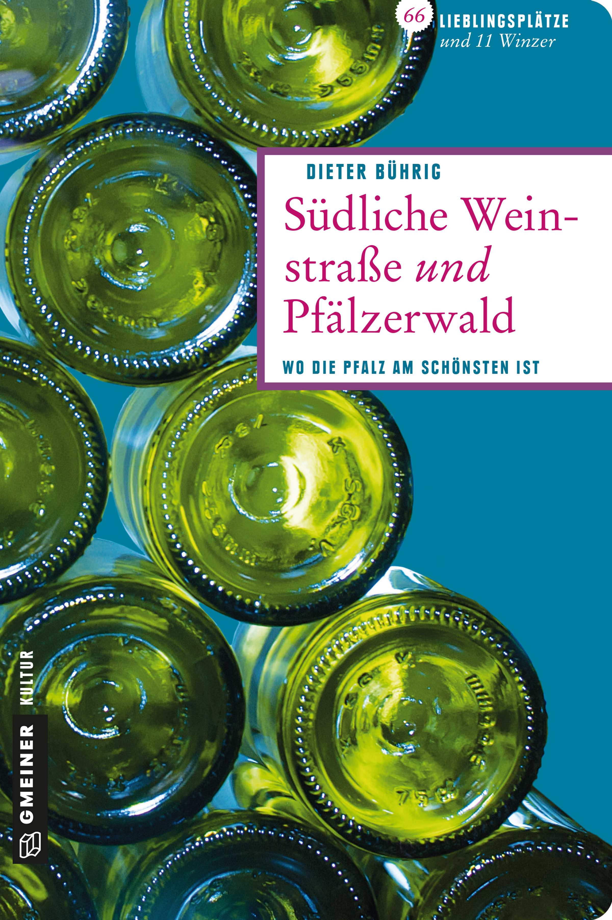 Südliche Weinstraße und Pfälzerwald: 66 Lieblin...