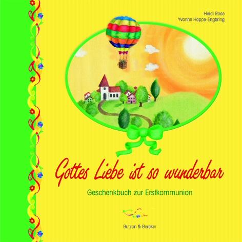 Gottes Liebe ist so wunderbar: Geschenkbuch zur...