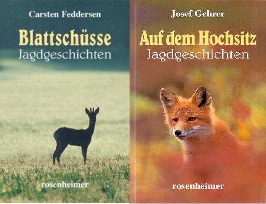 Blattschüsse / Auf dem Hochsitz: Jagdgeschichten - Carsten Feddersen & Josef Gehrer [2 Bände, Gebundene Ausgabe]
