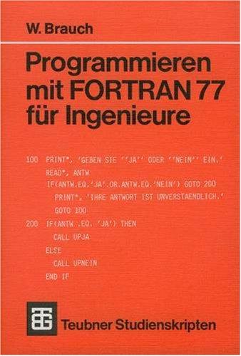 Programmieren mit FORTRAN 77 für Ingenieure - W...