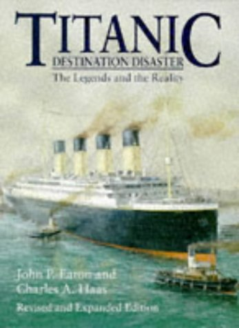 Titanic: Destination Disaster - The Legends and...