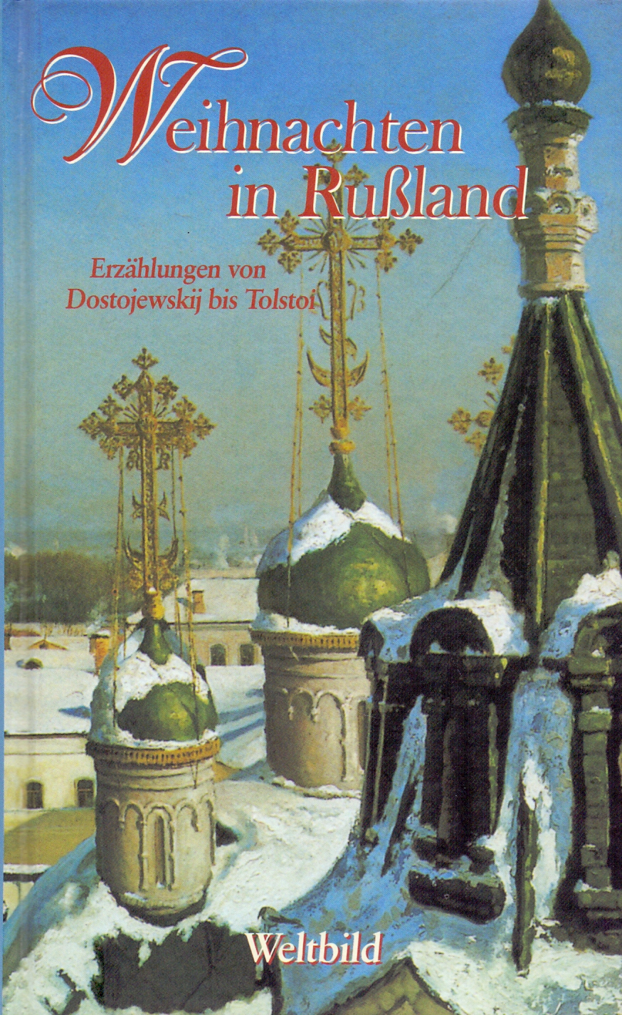 Weihnachten in Rußland: Erzählungen von Dostojewskij bis Tolstoi - Monika Blume [Gebundene Ausgabe, Weltbild]