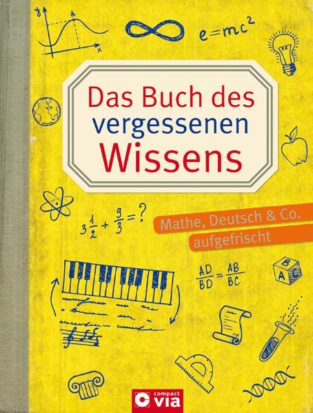 Das Buch des vergessenen Wissens: Mathe, Deutsc...