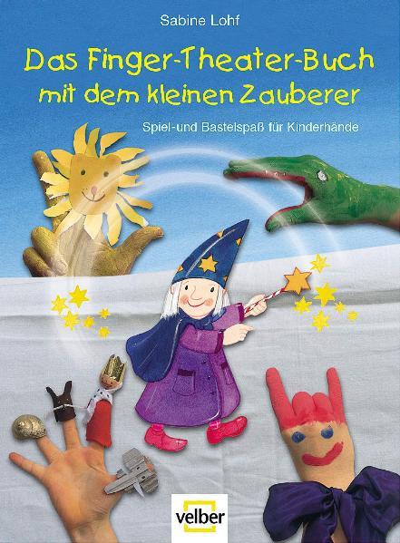 Das Finger-Theater-Buch mit dem kleinen Zaubere...