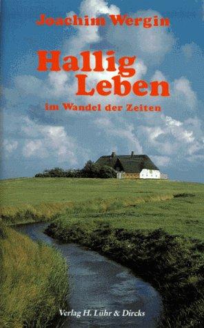 Hallig-Leben: Im Wandel der Zeiten - Joachim We...