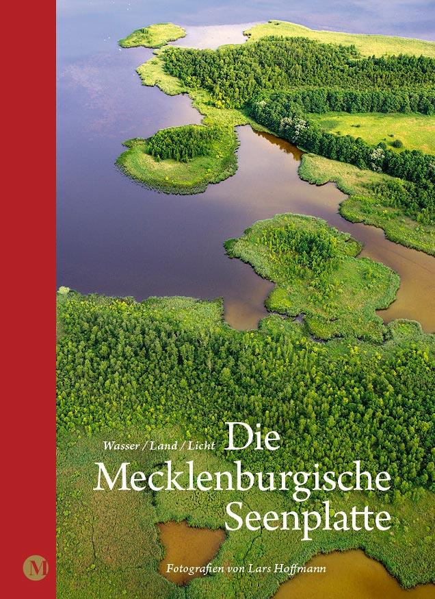 Die Mecklenburgische Seenplatte: Wasser/ Land/ ...