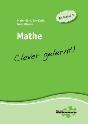 Mathe - clever gelernt: Ab Klasse 5 - Jan Kath
