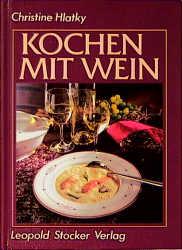 Kochen mit Wein - Christine Hlatky