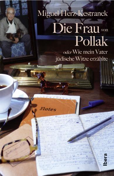 Die Frau von Pollak: oder Wie mein Vater jüdisc...