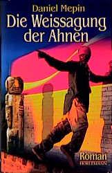 Die Weissagung der Ahnen - Daniel Mepin