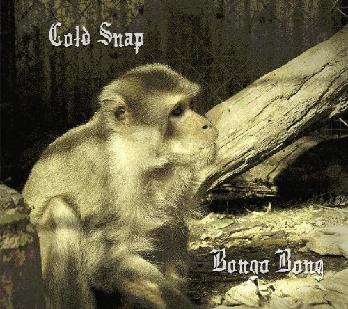 Cold Snap - Bongo Bong