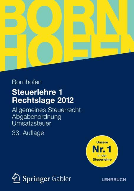Steuerlehre 1 Rechtslage 2012: Allgemeines Steuerrecht, Abgabenordnung, Umsatzsteuer (Bornhofen Steuerlehre 1 LB) - Manfred Bornhofen