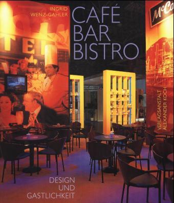 Cafe, Bar, Bistro 2:  und Gastlichkeit. Englisch - Deutsch - Ingrid Wenz-Gahler