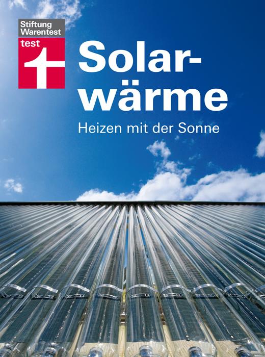 Solarwärme: Heizen mit der Sonne - Klaus Oberzig