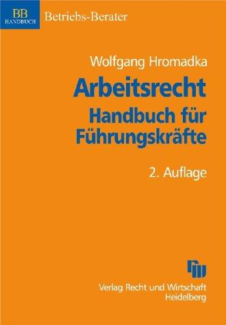 Arbeitsrecht. Handbuch für Führungskräfte - Wol...