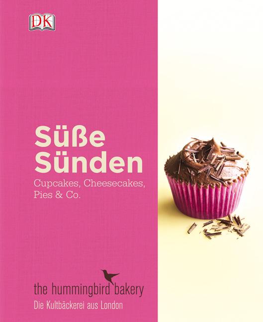 Süße Sünden: Cupcakes, Cheesecakes, Pies & Co. - Die besten Rezepte aus der Londoner Kultbäckerei - Tarek Malouf