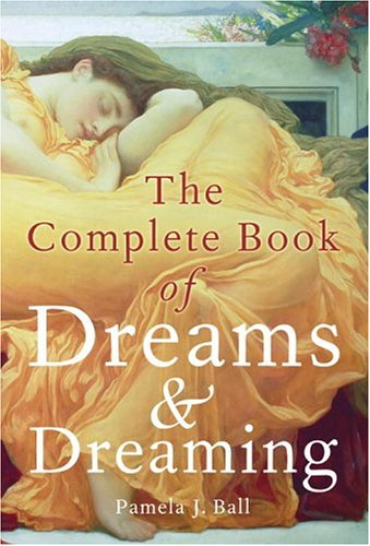 The Complete Book of Dreams and Dreaming - Pame...