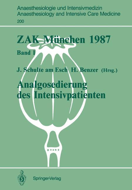 ZAK München 1987: Band I: Analgosedierung des I...
